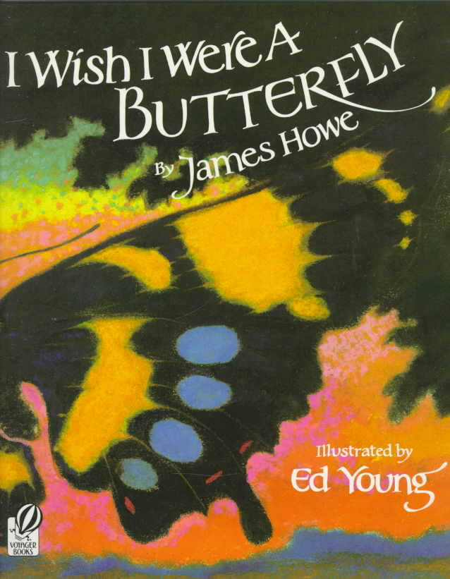 I Wish I Were a Butterfly By Howe, James/ Young, Ed (ILT)