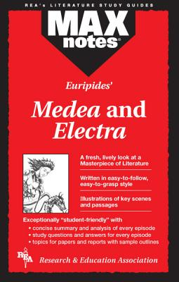 Maxnotes Euripedes' Medea and Electra By Research and Education Association