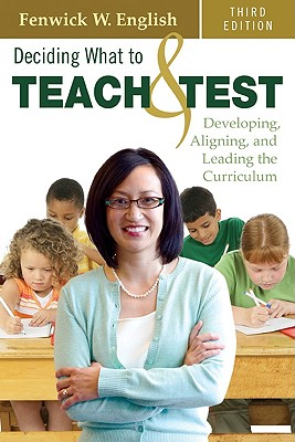 Deciding What to Teach & Test By English, Fenwick W.